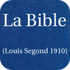 La Bible(Louis Segond 1910) French Bible